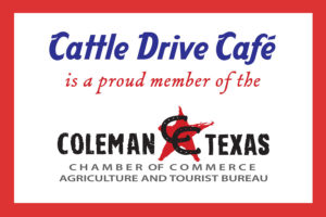 Cattle Drive Cafe is a proud member of the Coleman Chamber of Commerce
